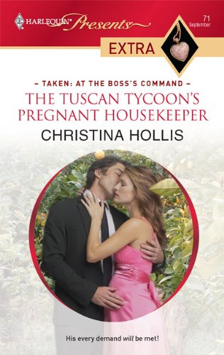The Tuscan Tycoon's Pregnant Housekeeper (Harlequin Presents Extra: Taken at the Boss's Command) - Christina Hollis