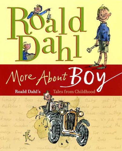 More About Boy: Roald Dahl's Tales from Childhood - Roald Dahl