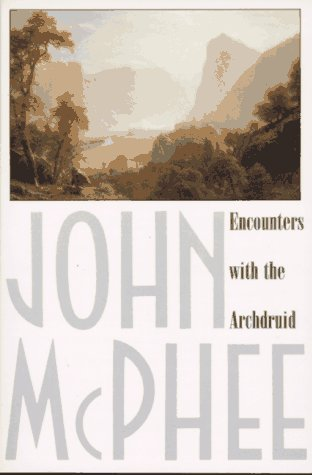 Encounters with the Archdruid - John McPhee