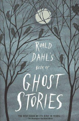 Roald Dahl's Book of Ghost Stories - Roald Dahl