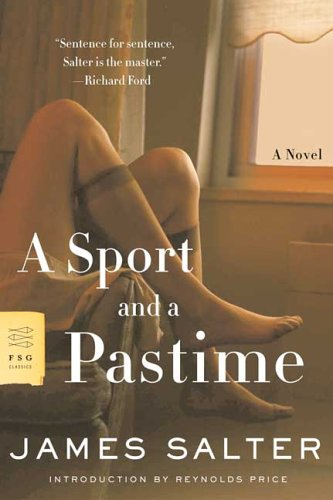 A Sport and a Pastime: A Novel - James Salter