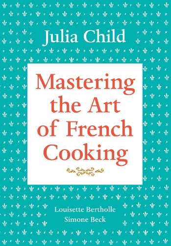 Mastering the Art of French Cooking, Vol. 1 - Julia Child