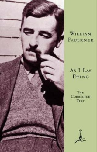 As I Lay Dying: The Corrected Text (Modern Library) - William Faulkner