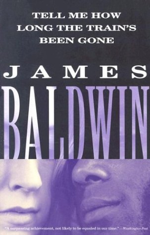 Tell Me How Long the Train's Been Gone - James Baldwin