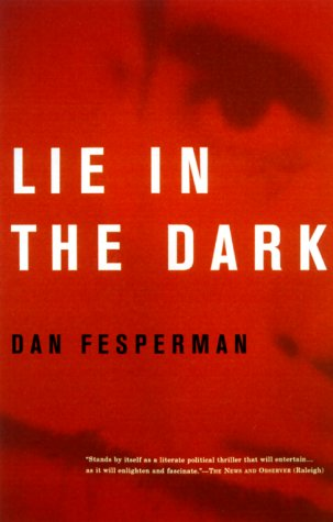 Lie in the Dark - Dan Fesperman