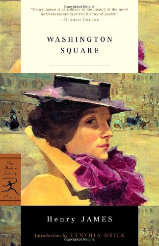 Washington Square (Modern Library Classics) - Henry James