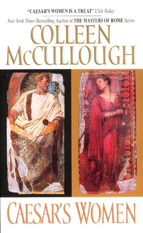 Caesar's Women (Masters of Rome Series) - Colleen Mccullough