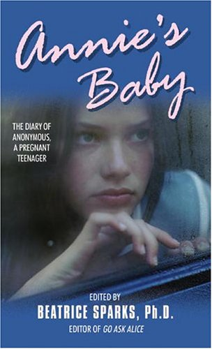 Annie's Baby: The Diary of Anonymous, a Pregnant Teenager - Anonymous