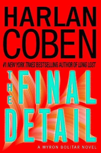 The Final Detail: A Myron Bolitar Novel (Myron Bolitar Mysteries) - harlen coben