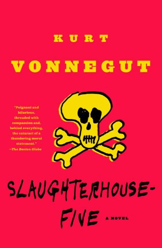 Slaughterhouse-Five: A Novel - Kurt Vonnegut