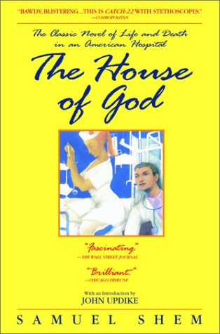 The House of God: The Classic Novel of Life and Death in an American Hospital - Samuel Shem