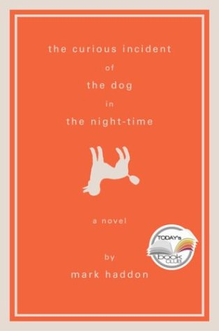 The Curious Incident of the Dog in the Night-Time (Today Show Book Club #13) - Mark Haddon