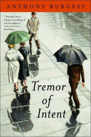 Tremor of Intent: A Novel - Anthony Burgess