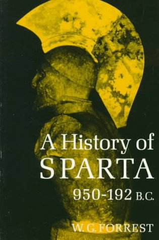 A History of Sparta, 950-192 B.C. - William George Grieve Forrest