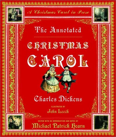 The Annotated Christmas Carol: A Christmas Carol in Prose (The Annotated Books) - Charles Dickens