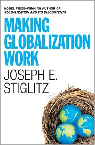 Making Globalization Work - Joseph E. Stiglitz