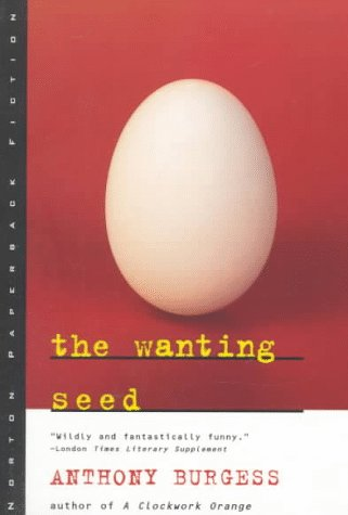 The Wanting Seed (Norton Paperback Fiction) - Anthony Burgess