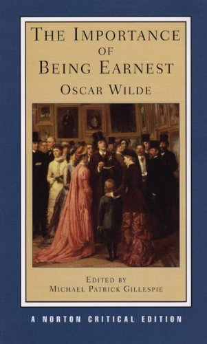 The Importance of Being Earnest (Norton Critical Editions) - Oscar Wilde