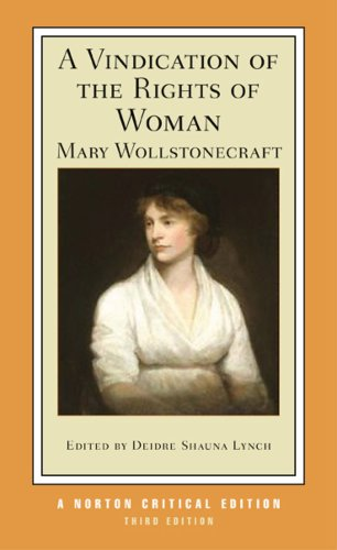 A Vindication of the Rights of Woman (Third Edition)  (Norton Critical Editions) - Mary Wollstonecraft