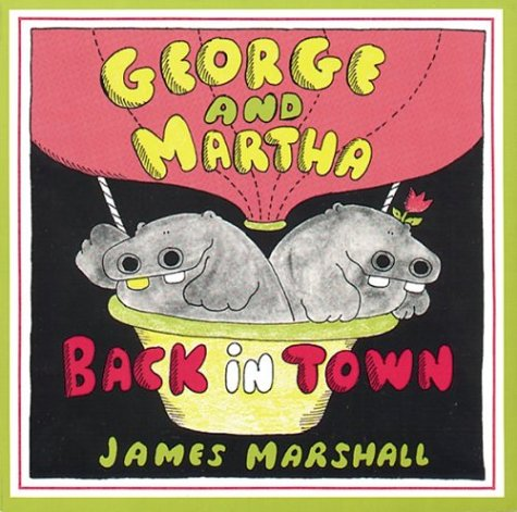 George and Martha Back in Town - James Marshall