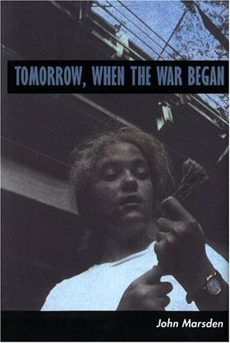 Tomorrow, When the War Began (Tomorrow Series) - John Marsden