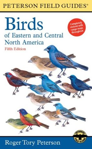 A Field Guide to the Birds of Eastern and Central North America - Roger Tory Peterson