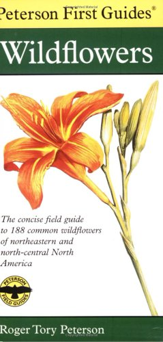 Peterson First Guide to Wildflowers of Northeastern and North-central North Amer ica (The Peterson Field Guide Series) - Roger Tory Peterson