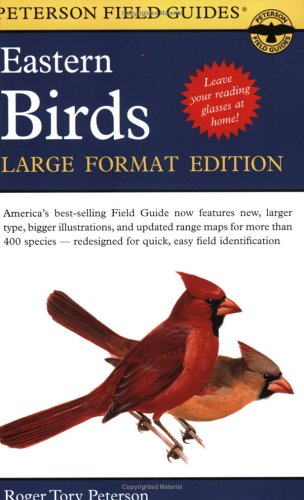 Peterson Field Guides: Eastern Birds, Large Format Edition - Roger Tory Peterson