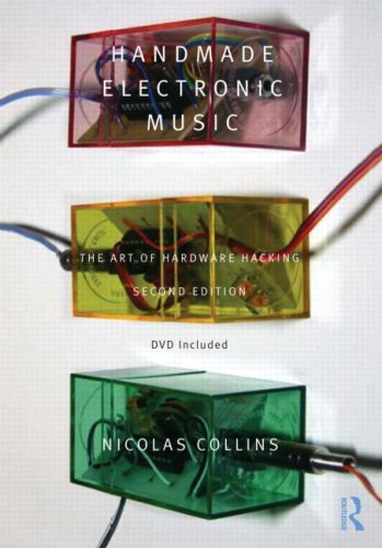 Handmade Electronic Music: The Art of Hardware Hacking - Nicolas Collins