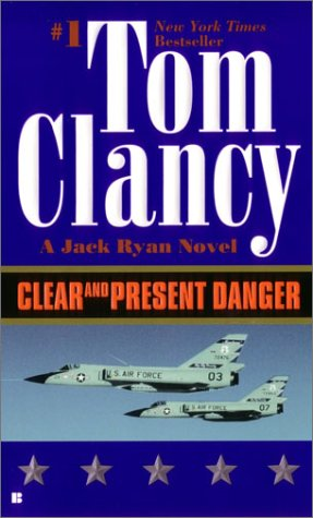 Clear and Present Danger (Jack Ryan) - Tom Clancy