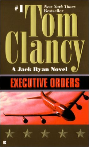 Executive Orders (Jack Ryan) - Tom Clancy