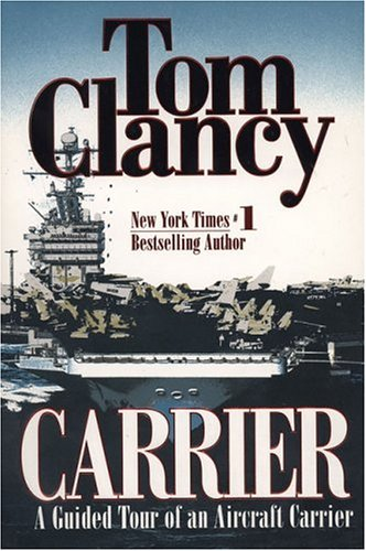 Carrier: A Guided Tour of an Aircraft Carrier (Tom Clancy's Military Reference) - Tom Clancy