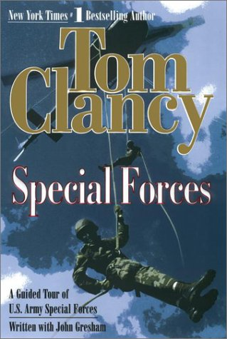 Special Forces: A Guided Tour of U.S. Army Special Forces - Tom Clancy