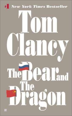 The Bear and the Dragon (Jack Ryan) - Tom Clancy