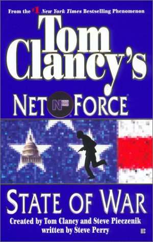 State of War (Tom Clancy's Net Force, No. 7) - Tom Clancy