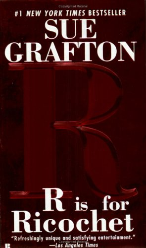 R Is For Ricochet (Kinsey Millhone Mysteries) - Sue Grafton