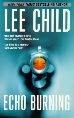 Echo Burning (Jack Reacher, No. 5) - Lee Child