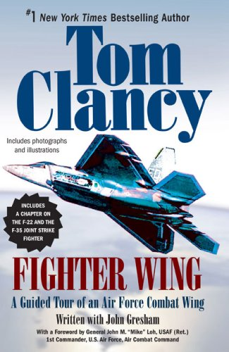 Fighter Wing: A Guided Tour of an Air Force Combat Wing (Tom Clancy's Military Reference) - Tom Clancy