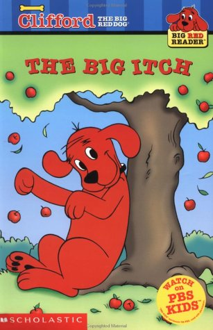 The Big Itch  (Clifford the Big Red Dog)  (Big Red Reader Series) - Alison Inches