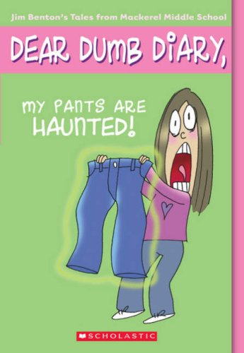 My Pants Are Haunted! (Dear Dumb Diary, No. 2) - Jim Benton
