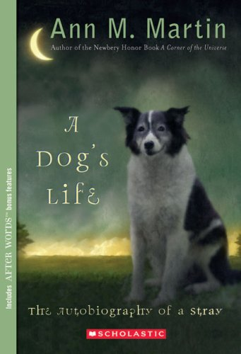 A Dog's Life: Autobiography of a Stray - Ann M. Martin