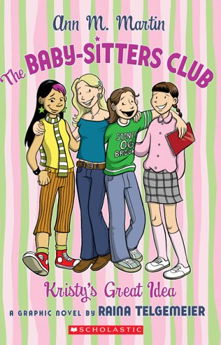 The Baby-Sitters Club: Kristy's Great Idea - Ann M Martin
