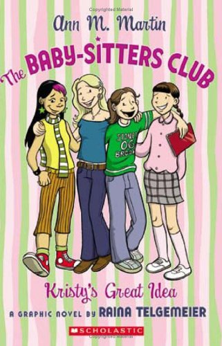 The Baby-Sitters Club: Kristy's Great Idea - Ann M. Martin