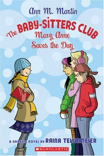 The Baby-Sitters Club: Mary Anne Saves The Day (BSC Graphix) - Ann M Martin