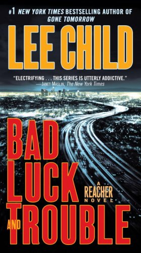 Bad Luck and Trouble: A Reacher Novel (Jack Reacher Novels) - Lee Child