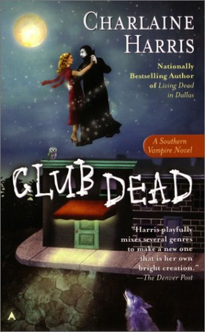 Club Dead (Southern Vampire Mysteries, Book 3) - Charlaine Harris