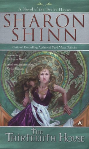 The Thirteenth House (The Twelve Houses, Book 2) - Sharon Shinn
