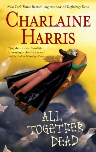 All Together Dead (Southern Vampire Mysteries, Book 7) - Charlaine Harris