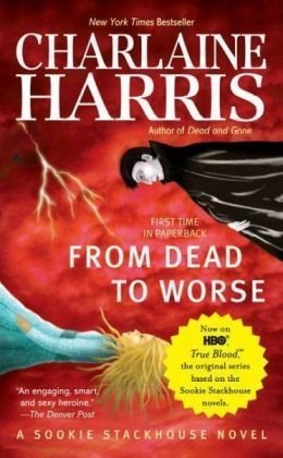 From Dead to Worse (Southern Vampire Mysteries, No. 8) - Charlaine Harris