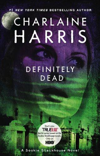 Definitely Dead A Sookie Stackhouse Novel True Blood